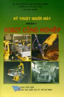 Kỹ thuật người máy Phần 1 Robot công nghiệp