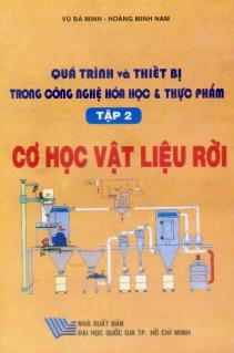 Quá trình và thiết bị trong công nghệ hóa học & thực phẩm; Tập 2: Cơ học vật liệu rời