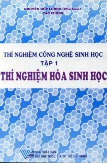 Thí nghiệm công nghệ sinh học  Tập 1: Thí nghiệm hóa sinh học