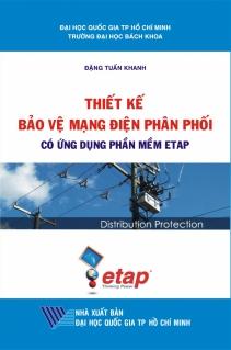 Thiết kế bảo vệ mạng điện phân phối có ứng dụng phần mềm etap